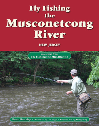 Fly Fishing the Musconetcong River, New Jersey: An Excerpt from Fly Fishing the Mid-Atlantic