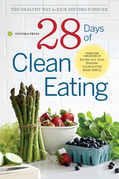 28 Days of Clean Eating: The Healthy Way to Kick Dieting Forever