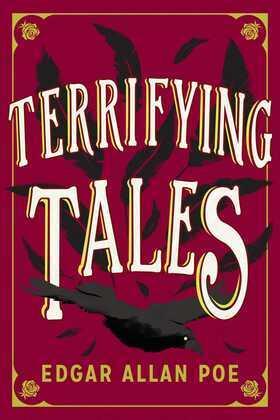 The Terrifying Tales by Edgar Allan Poe