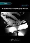 Marilyn Monroe secret défense, la vérité