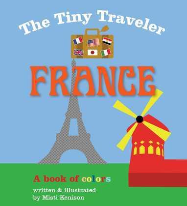 The Tiny Traveler: France