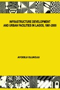 Infrastructure Development and Urban Facilities in Lagos, 1861-2000