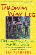 Throwim Way Leg: Tree-Kangaroos, Possums, and Penis Gourds