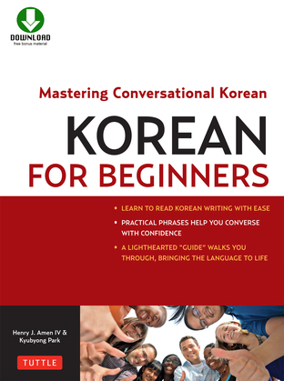 Korean for Beginners: Mastering Conversational Korean (Downloadable Material Included)