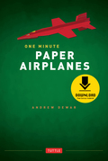 One Minute Paper Airplanes: 12 Pop-Out Planes, Easily Assembled in Under a Minute (Downloadable Material Included)