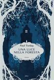 Una luce nella foresta