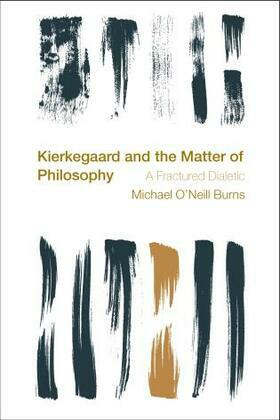 Kierkegaard and the Matter of Philosophy: A Fractured Dialectic