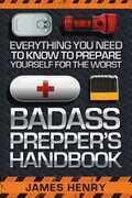 Badass Prepper's Handbook