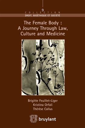 The Female Body : A journey through Law, Culture and Medicine