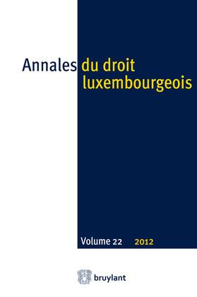 Annales du droit luxembourgeois. Volume 22. 2012