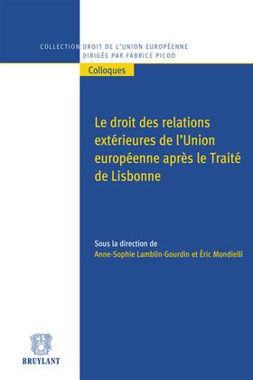 Le droit des relations extérieures de l'Union européenne après le traité de Lisbonne