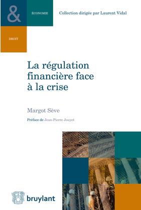 La régulation financière face à la crise