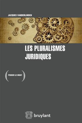 Les pluralismes juridiques