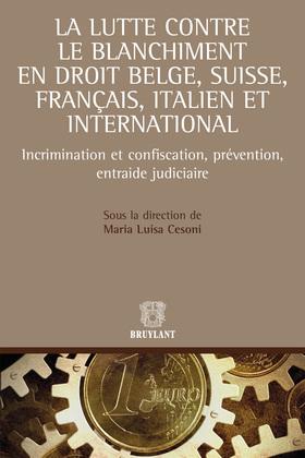 La lutte contre le blanchiment en droit belge, suisse, français et italien