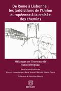 De Rome à Lisbonne: les juridictions de l'Union européenne à la croisée des chemins