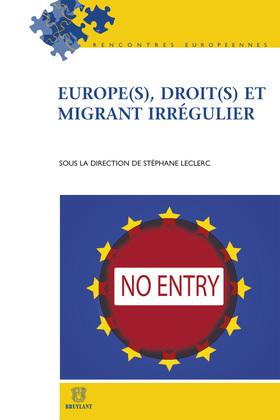 Europe(s), droit(s) et migrant irrégulier