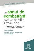 Le statut de combattant dans les conflits armés non internationaux