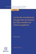 L'accès des ressortissants des pays tiers au territoire des États membres de l'Union européenne