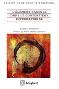 L'élément factuel dans le contentieux international