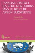 L'analyse d'impact des règlementations dans le droit de l'Union européenne