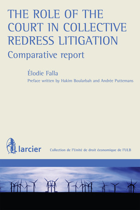The role of the Court in Collective Redress Litigation : Comparative Report