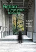 Fiction, l'impossible nécessité