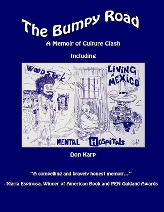 The Bumpy Road: A Memoir of Culture Clash Including Woodstock, Mental Hospitals, and Living In Mexico