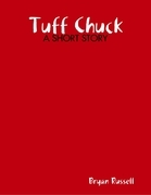 Tuff Chuck: A Short Story