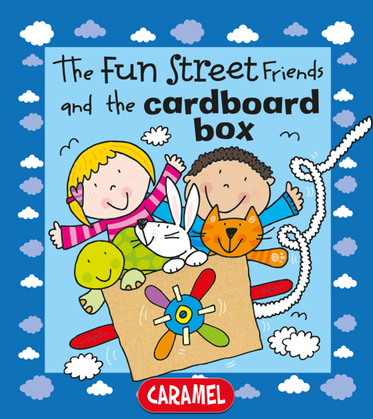 The Fun Street Friends and the Cardboard Box