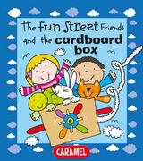The Fun Street Friends and the Cardboard Box