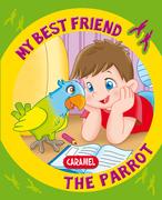 My Best Friend, the Parrot
