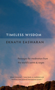 Timeless Wisdom: Passages for Meditation from the World's Saints and Sages