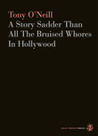 A Story Sadder Than All The Bruised Whores In Hollywood