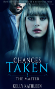 The Master : Chances Taken - A Romantic Action Trilogy: A Romantic Drama Series of MFM Romance & Suspense Romance Thrillers Book 3