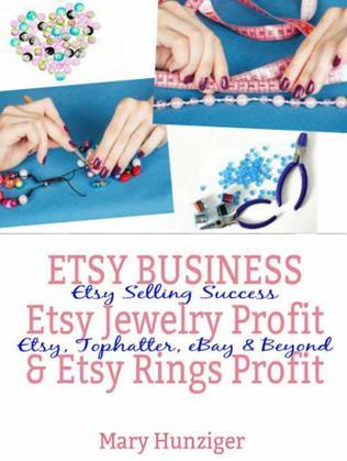Etsy Business: Etsy Jewelry Profit & Etsy Rings Profit: Etsy Selling Success - Etsy, Tophatter, eBay & Beyond
