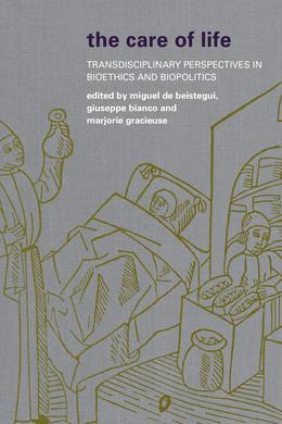 The Care of Life: Transdisciplinary Perspectives in Bioethics and Biopolitics