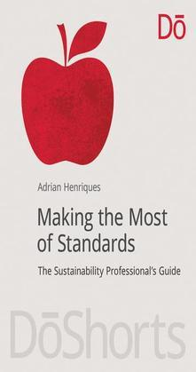Making the Most of Standards: The Sustainability Professional's Guide