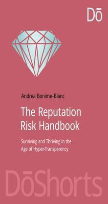 The Reputation Risk Handbook: Surviving and Thriving in the Age of Hyper-Transparency