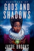 Daughter of Gods and Shadows