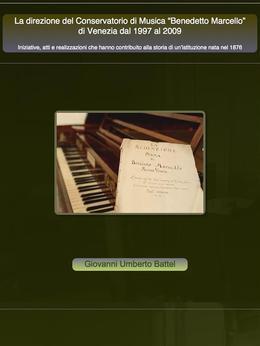 La direzione del Conservatorio di Musica Benedetto Marcello di Venezia dal 1997 al 2009