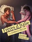 Frères d'Italie, tome 3 : Enrico Piccin