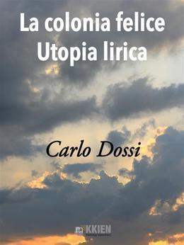 La Colonia Felice Utopia Lirica