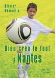 Dieu créa le foot à Nantes