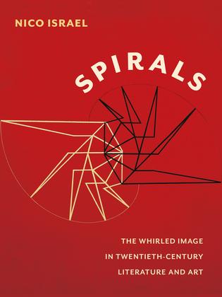 Spirals: The Whirled Image in Twentieth-Century Literature and Art