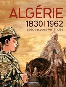 Catalogue de l'exposition L'Algérie à l'ombre des armes, 1830 – 1962