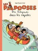 Les Papooses (Tome 5) - Des Tchipiwas dans les rapides