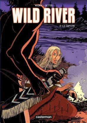 Wild River (Tome 2) - La Captive
