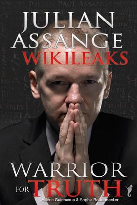 JULIAN ASSANGE WIKILEAKS WARRIOR FOR TRUTH