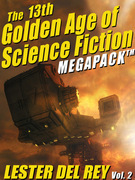 The 13th Golden Age of Science Fiction Megapack®: Lester del Rey (Vol. 2)