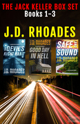 Jack Keller Box Set: Books 1-3: The Devil's Right Hand, Good Day In Hell, Safe And Sound
